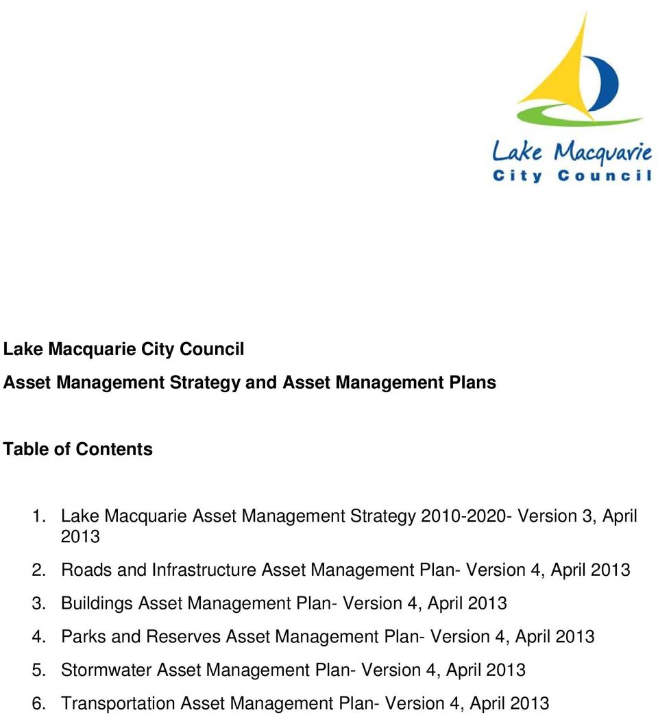 Roads and Infrastructure Asset Management Plan- Version 4, April 2013 3.