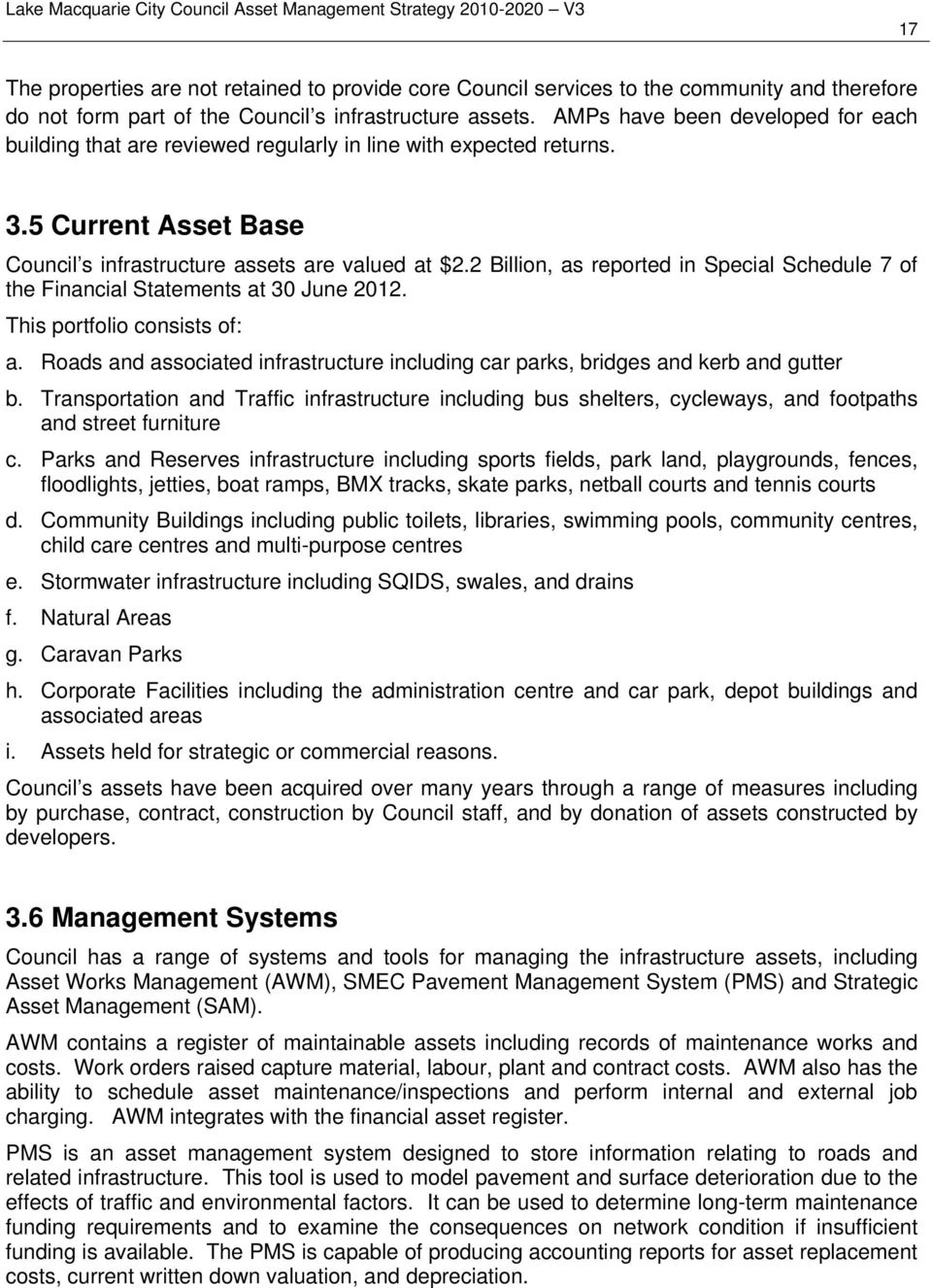 2 Billion, as reported in Special Schedule 7 of the Financial Statements at 30 June 2012. This portfolio consists of: a.