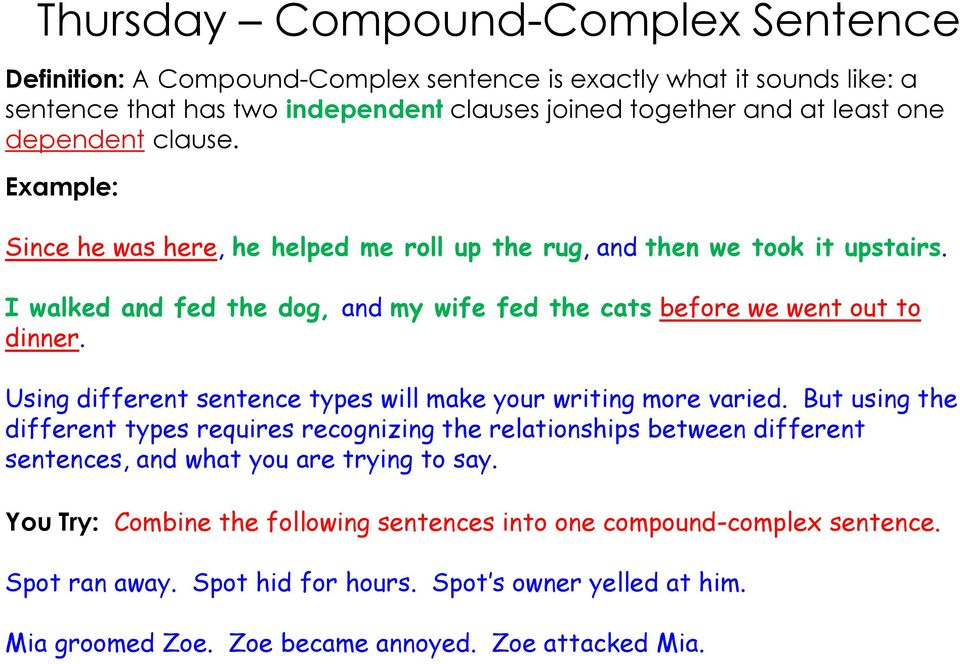 Using different sentence types will make your writing more varied.