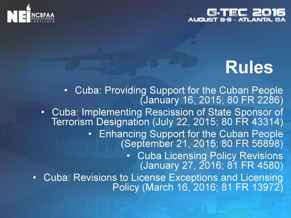 for the Cuban People (September 21, 2015; 80 FR 56898) Cuba Licensing Policy Revisions (January 27,