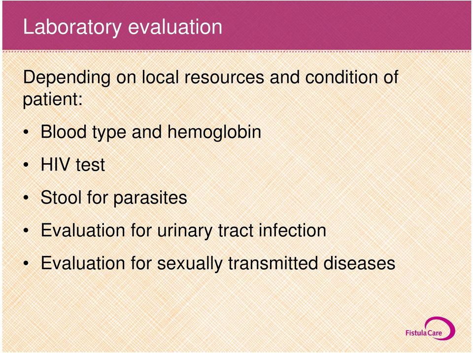 HIV test Stool for parasites Evaluation for urinary