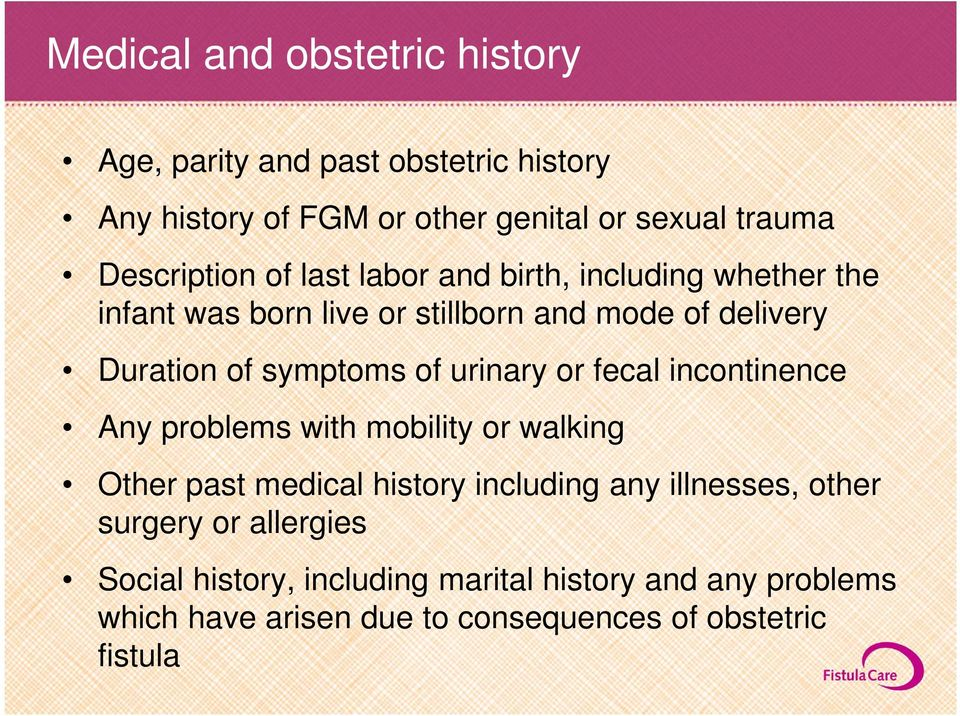 symptoms of urinary or fecal incontinence Any problems with mobility or walking Other past medical history including any