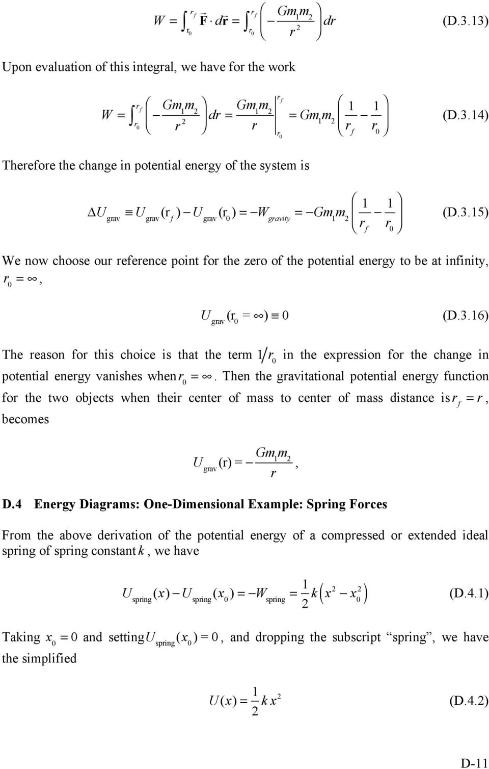 "3.15) % r f r 0 ( We now choose our reference point for the zero of the potential energy to be at infinity, r 0 =, U grav (r 0 = ) "" 0 (D.3.16) The reason for this choice is that the term 1 r 0 in the expression for the change in potential energy vanishes when r 0 =."