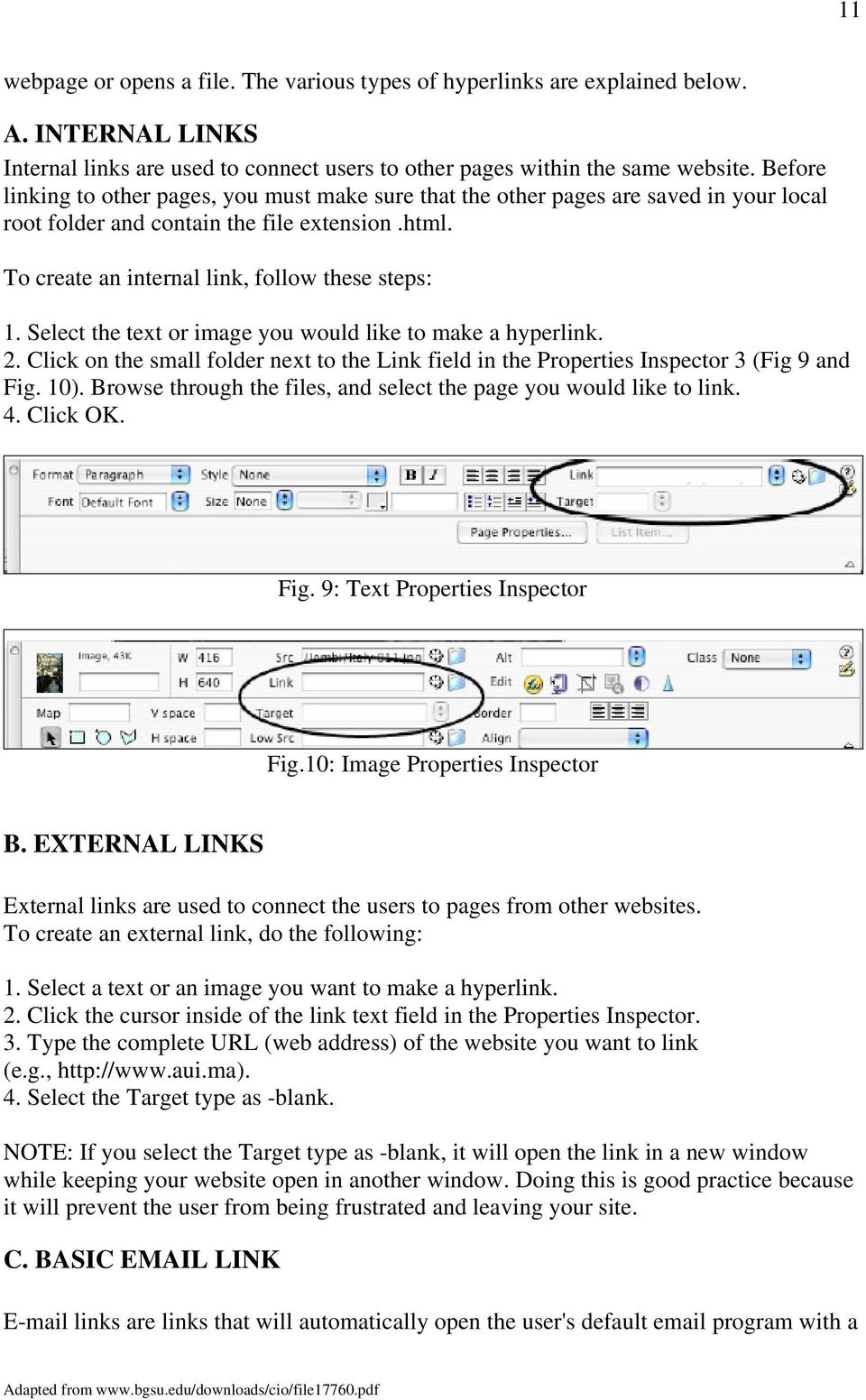 Select the text or image you would like to make a hyperlink. 2. Click on the small folder next to the Link field in the Properties Inspector 3 (Fig 9 and Fig. 10).