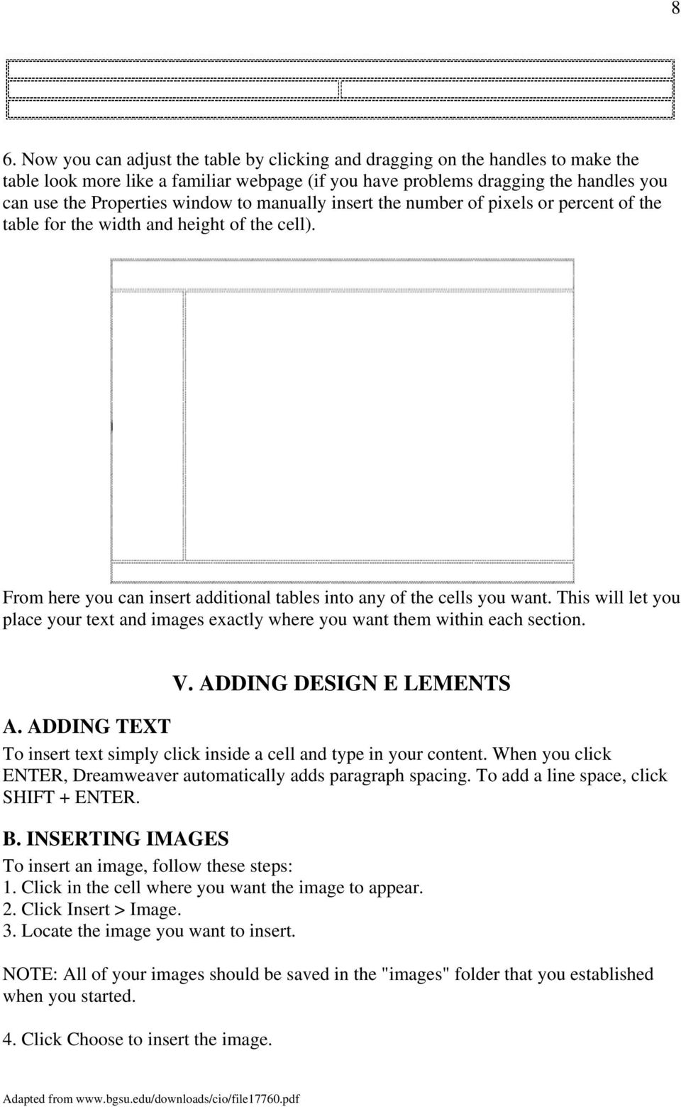 This will let you place your text and images exactly where you want them within each section. V. ADDING DESIGN E LEMENTS A.
