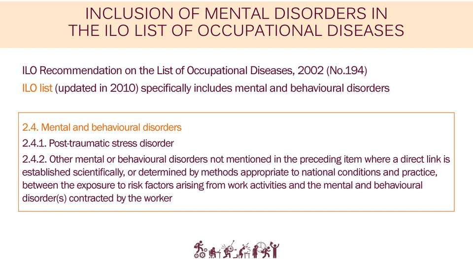 4.2. Other mental or behavioural disorders not mentioned in the preceding item where a direct link is established scientifically, or determined by methods