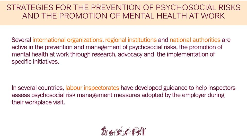 mental health at work through research, advocacy and the implementation of specific initiatives.