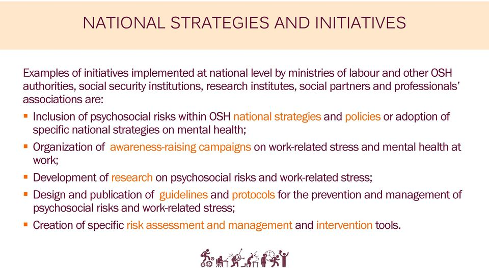 mental health; Organization of awareness-raising campaigns on work-related stress and mental health at work; Development of research on psychosocial risks and work-related stress; Design