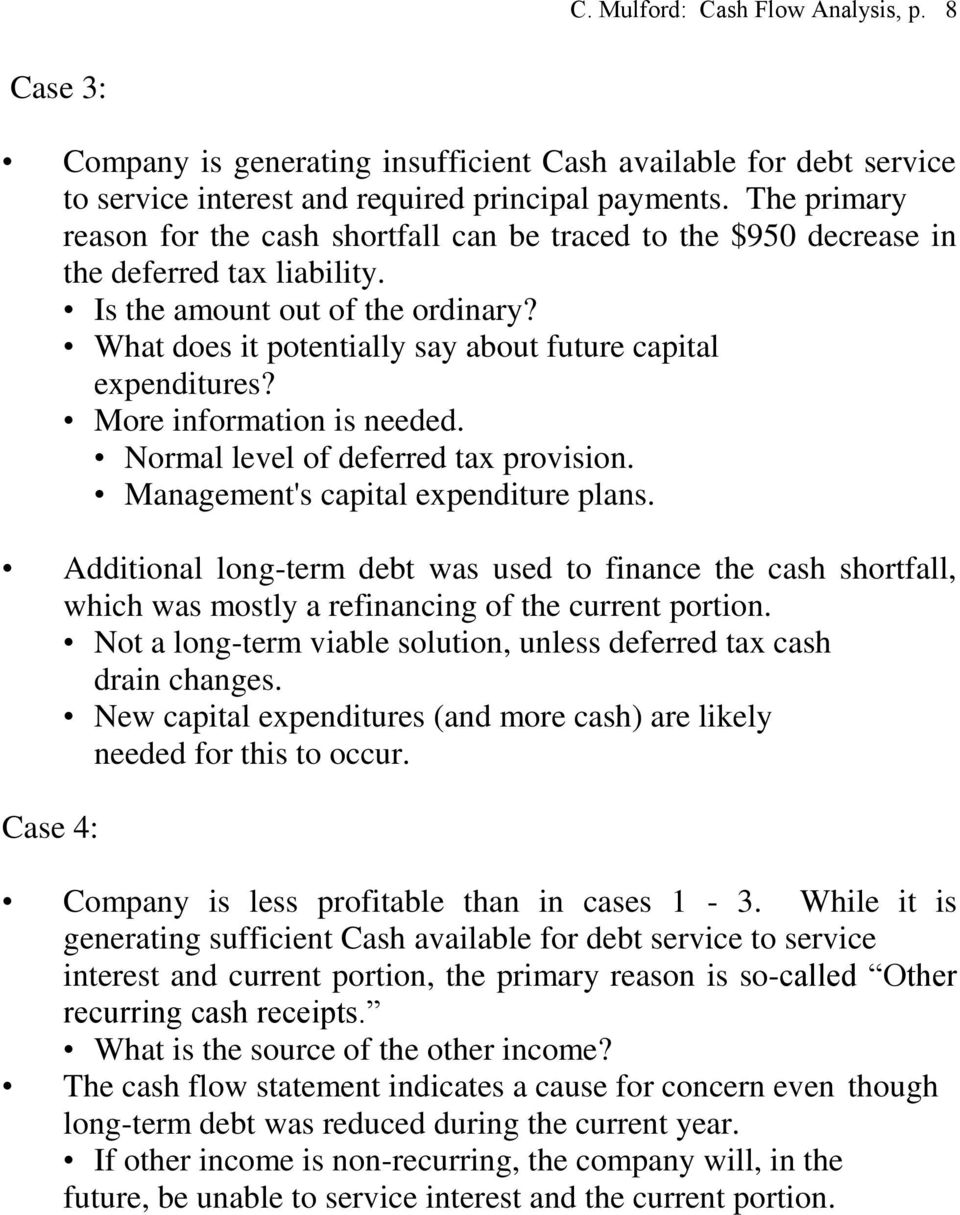What does it potentially say about future capital expenditures? More information is needed. Normal level of deferred tax provision. Management's capital expenditure plans.