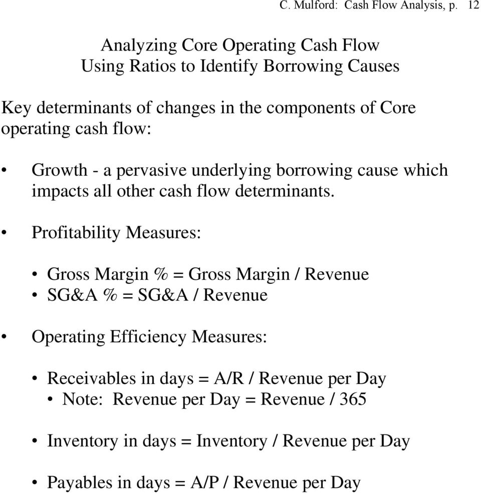 cash flow: Growth - a pervasive underlying borrowing cause which impacts all other cash flow determinants.