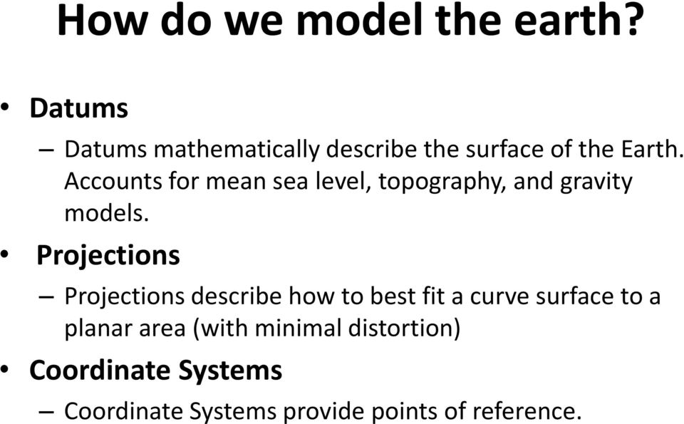 Accounts for mean sea level, topography, and gravity models.