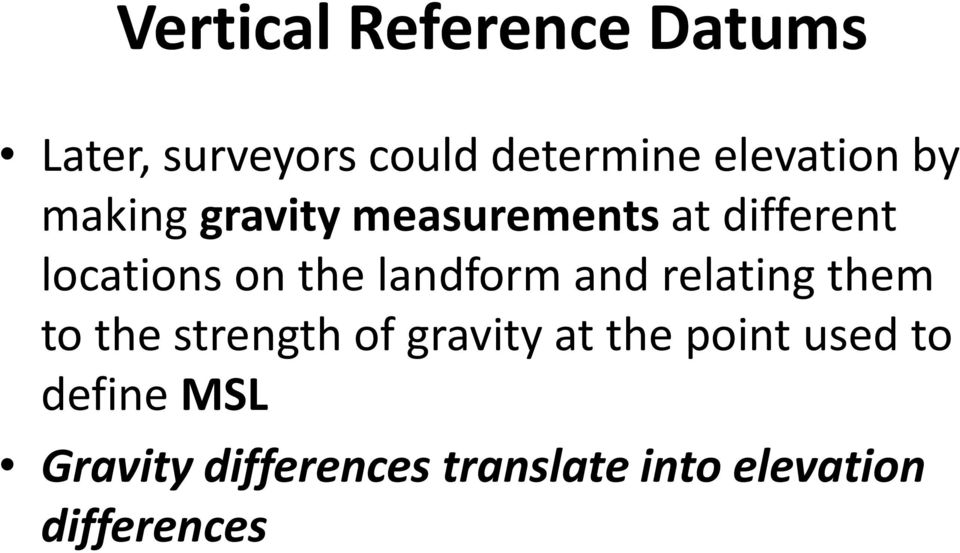 the landform and relating them to the strength of gravity at the