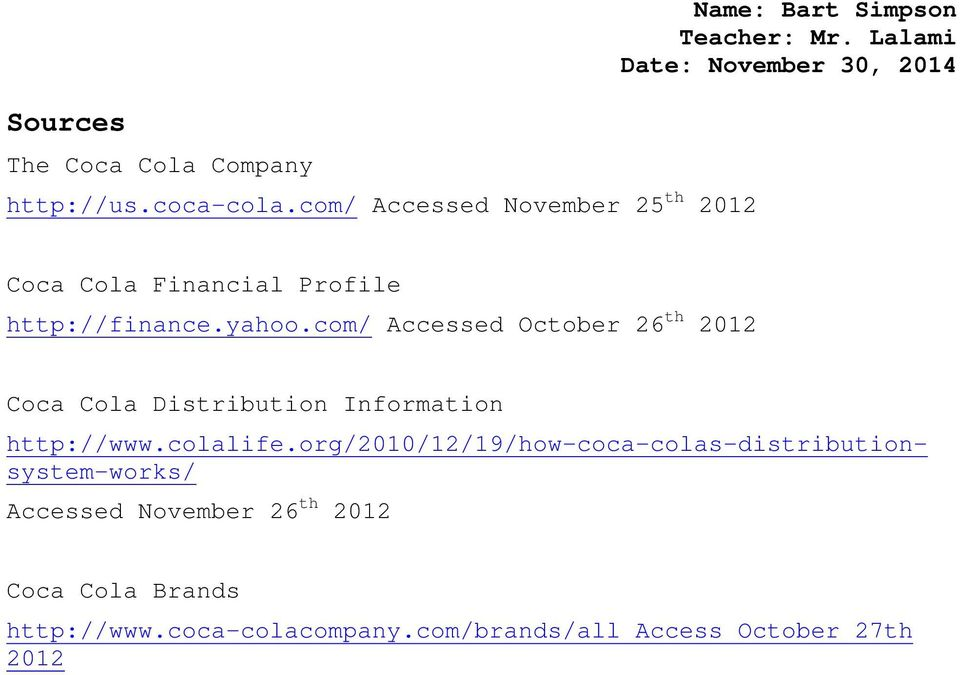 com/ Accessed October 26 th 2012 Coca Cola Distribution Information http://www.colalife.