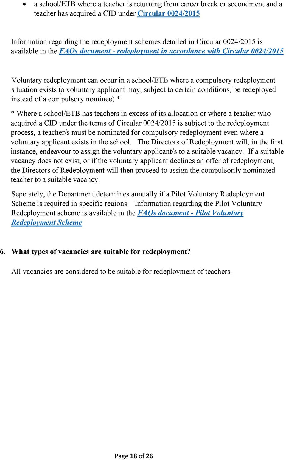 voluntary applicant may, subject to certain conditions, be redeployed instead of a compulsory nominee) * * Where a school/etb has teachers in excess of its allocation or where a teacher who acquired