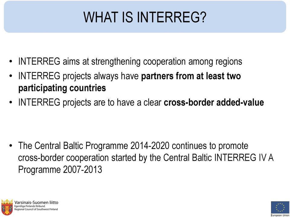 partners from at least two participating countries INTERREG projects are to have a clear