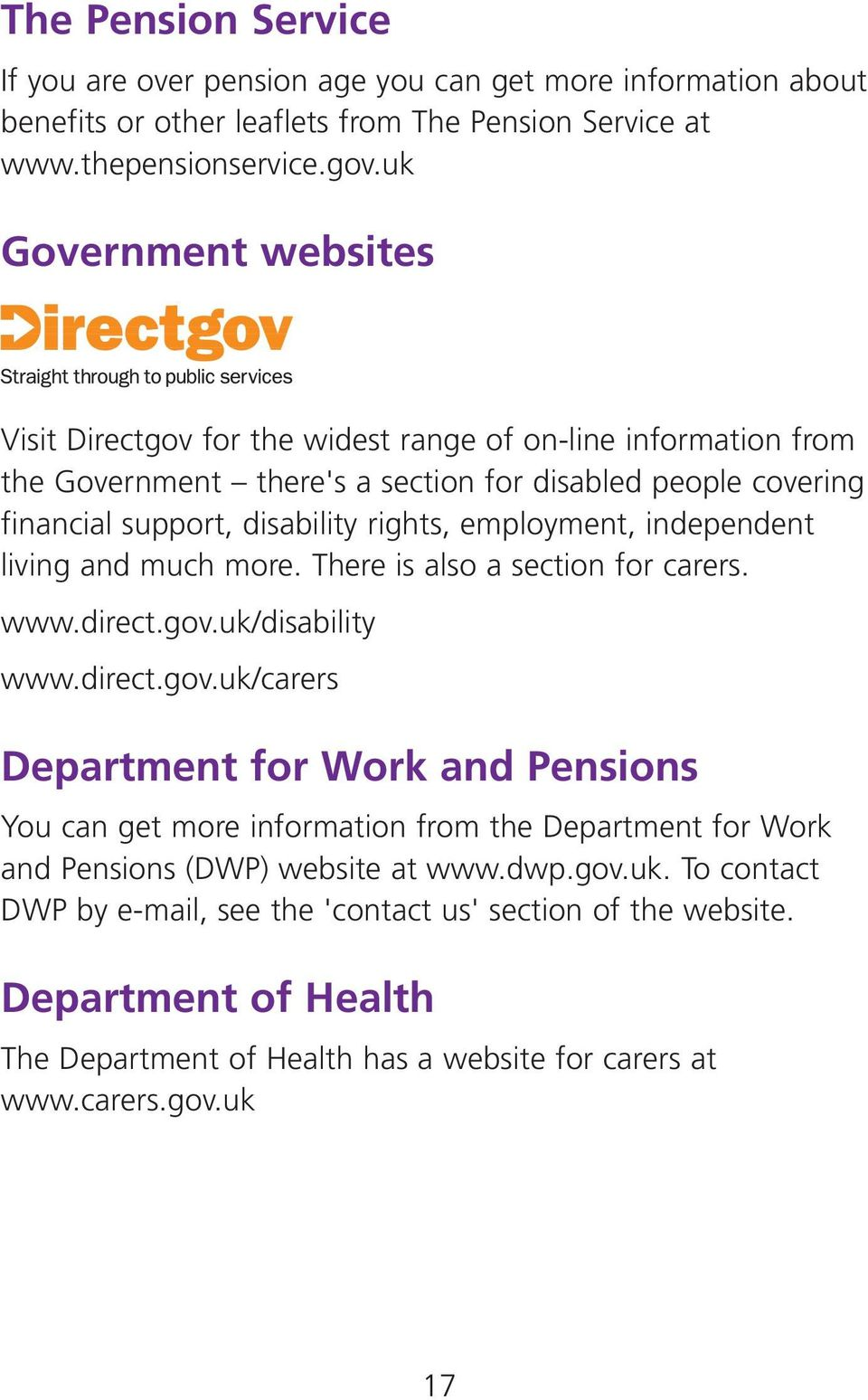 employment, independent living and much more. There is also a section for carers. www.direct.gov.
