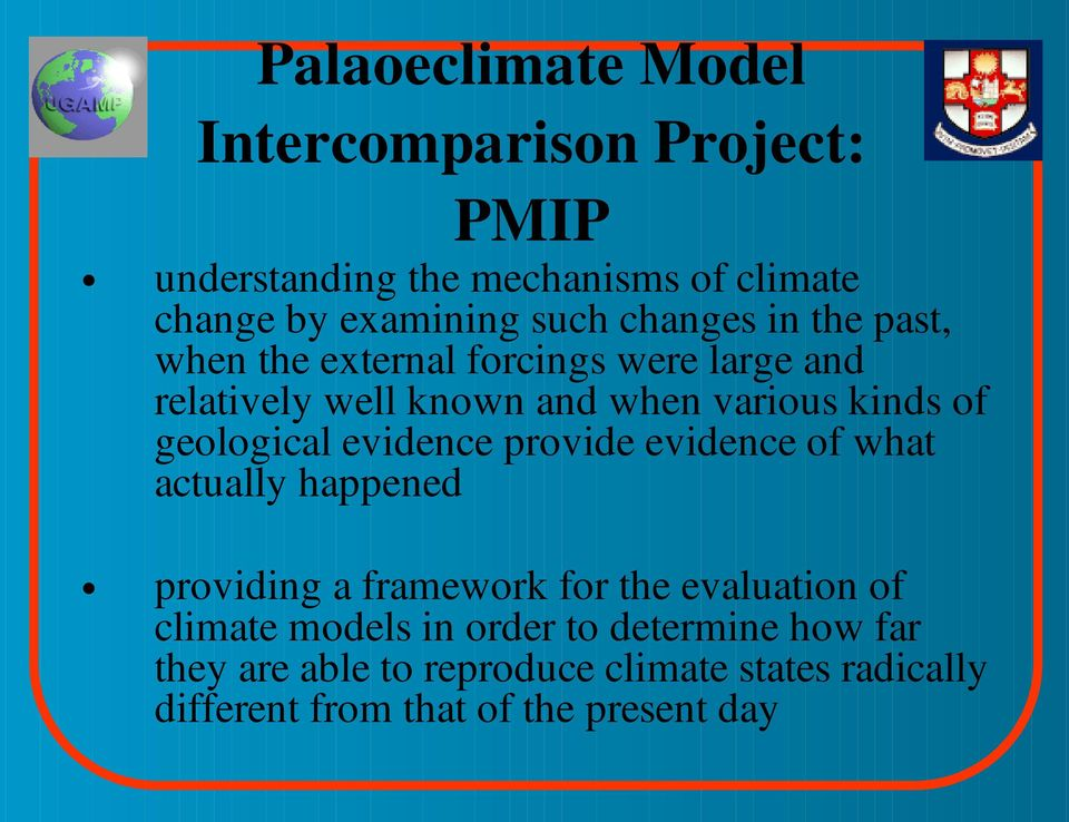 geological evidence provide evidence of what actually happened providing a framework for the evaluation of climate