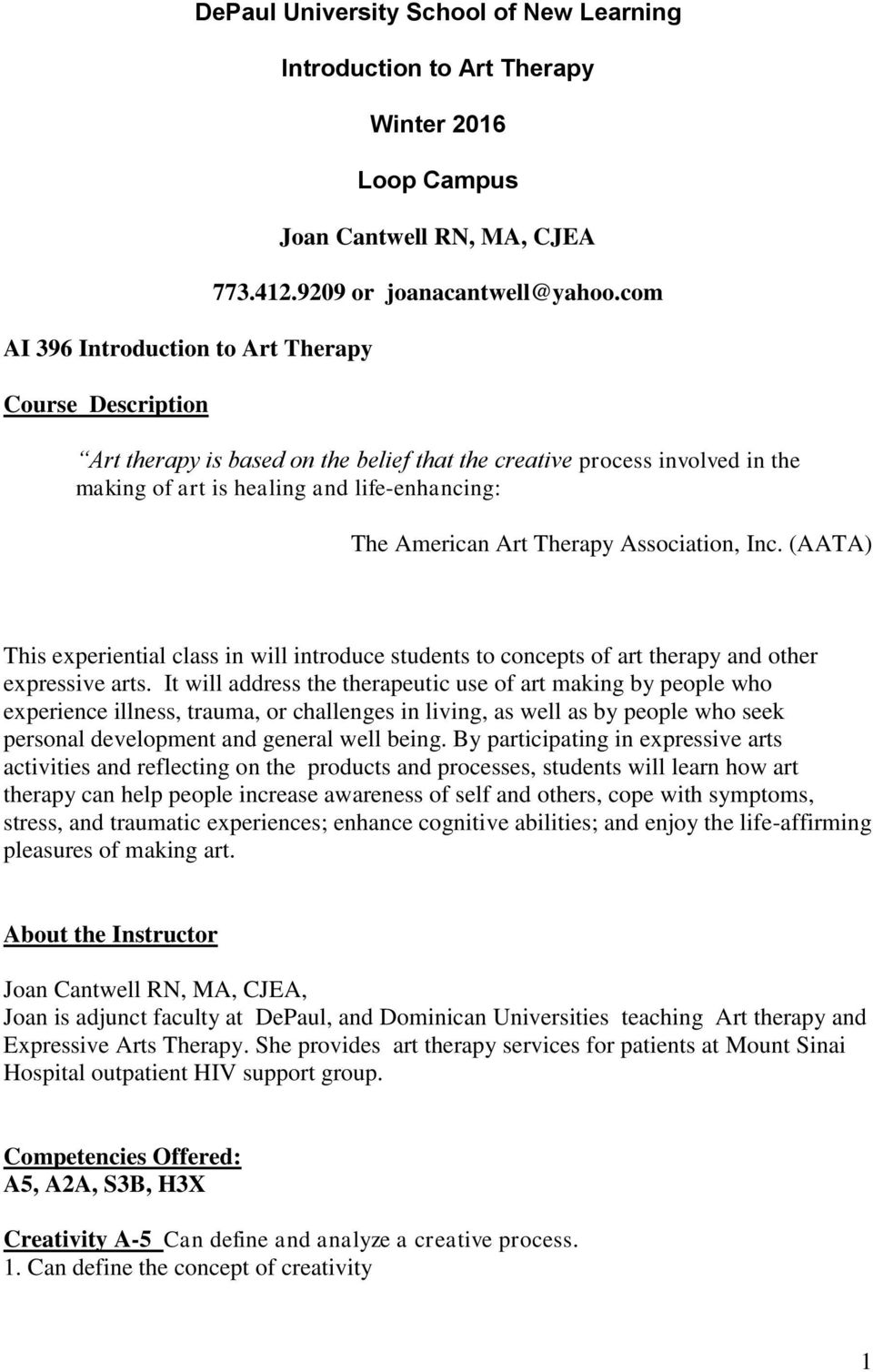 (AATA) This experiential class in will introduce students to concepts of art therapy and other expressive arts.