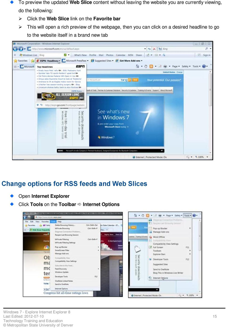 you can click on a desired headline to go to the website itself in a brand new tab Change options for RSS
