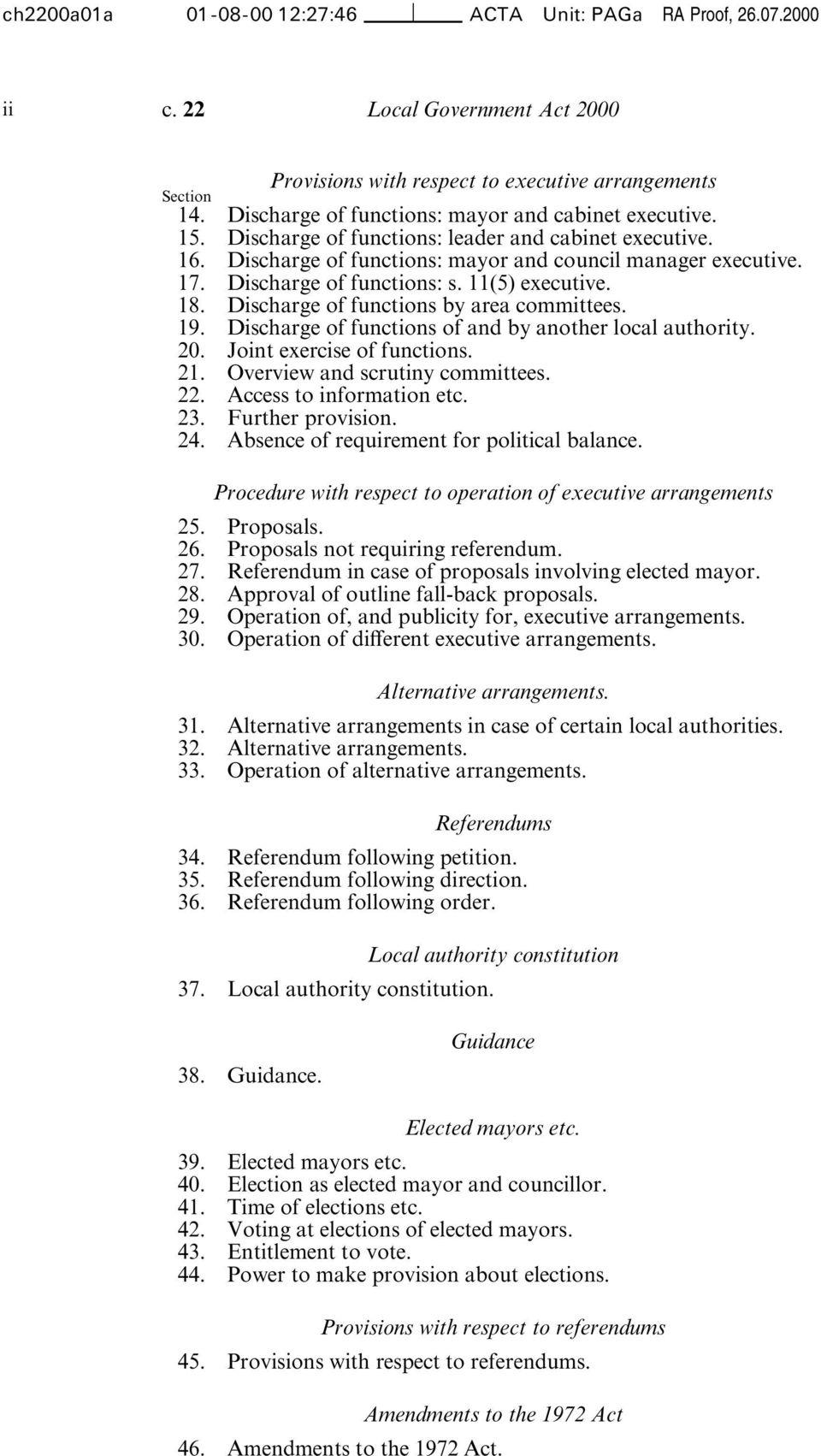 Discharge of functions: s. 11(5) executive. 18. Discharge of functions by area committees. 19. Discharge of functions of and by another local authority. 20. Joint exercise of functions. 21.