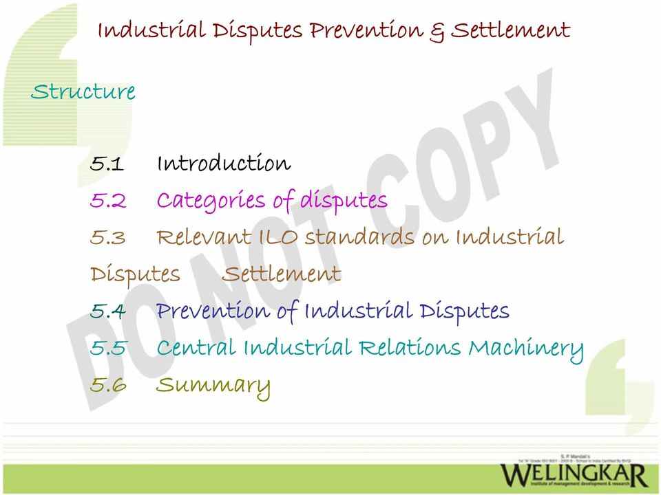 3 Relevant ILO standards on Industrial Disputes Settlement 5.
