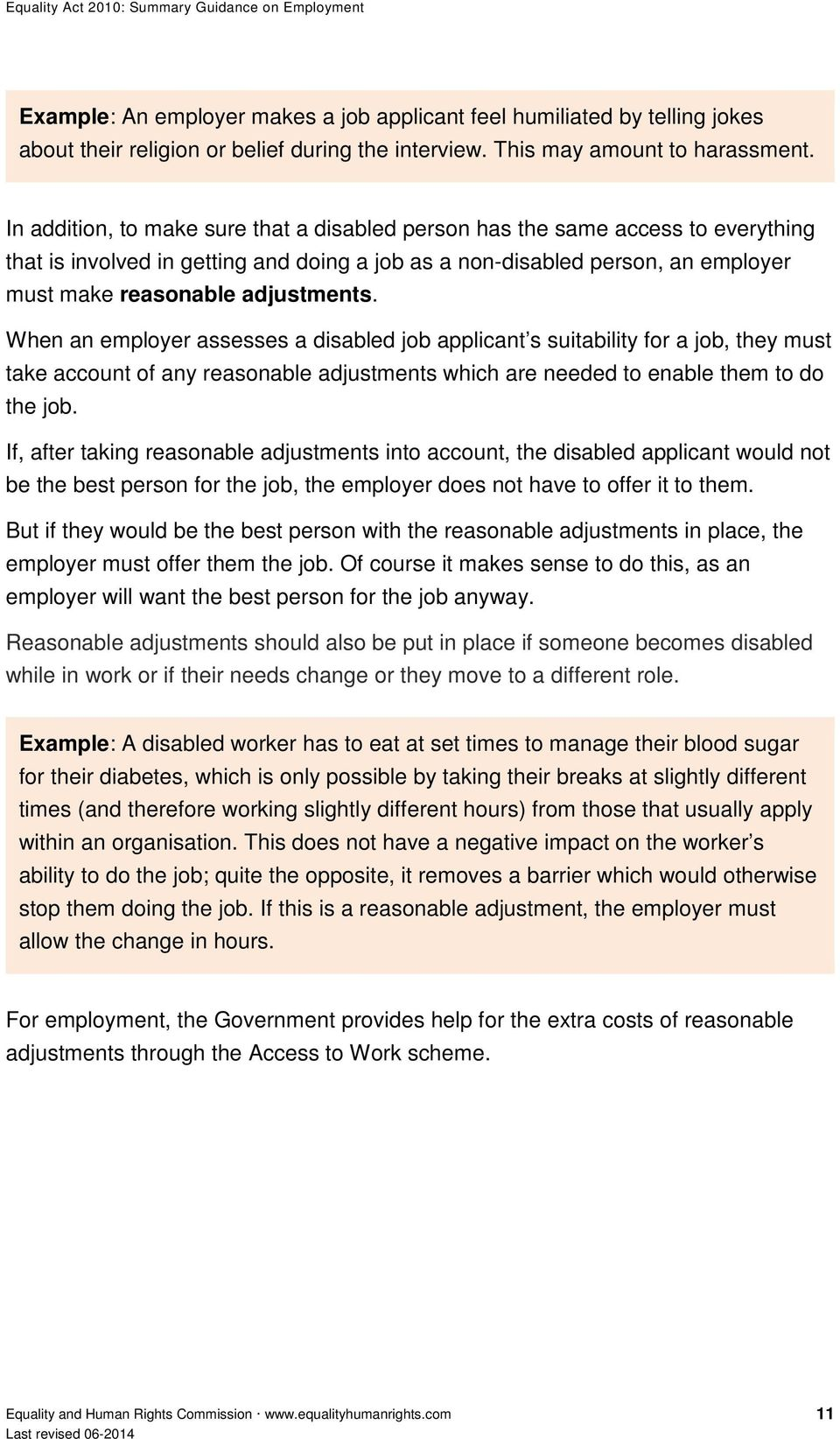 When an employer assesses a disabled job applicant s suitability for a job, they must take account of any reasonable adjustments which are needed to enable them to do the job.
