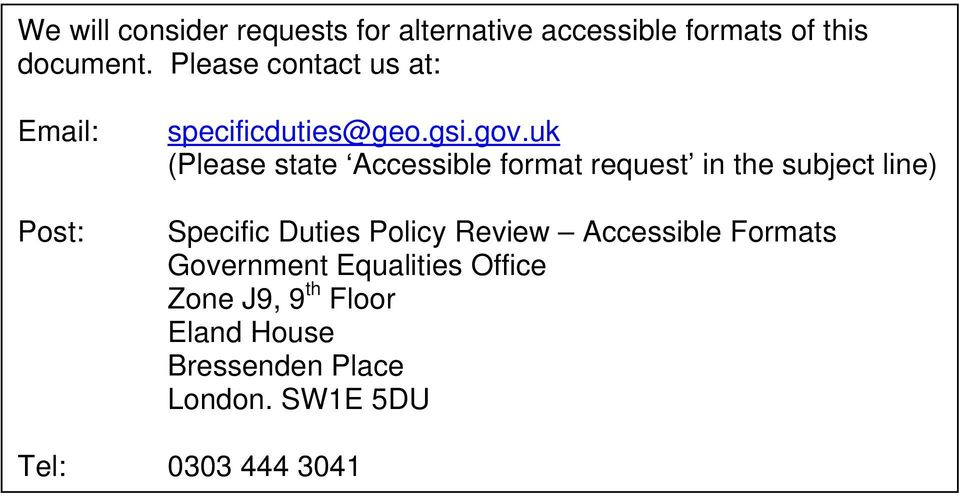 uk (Please state Accessible format request in the subject line) Specific Duties Policy