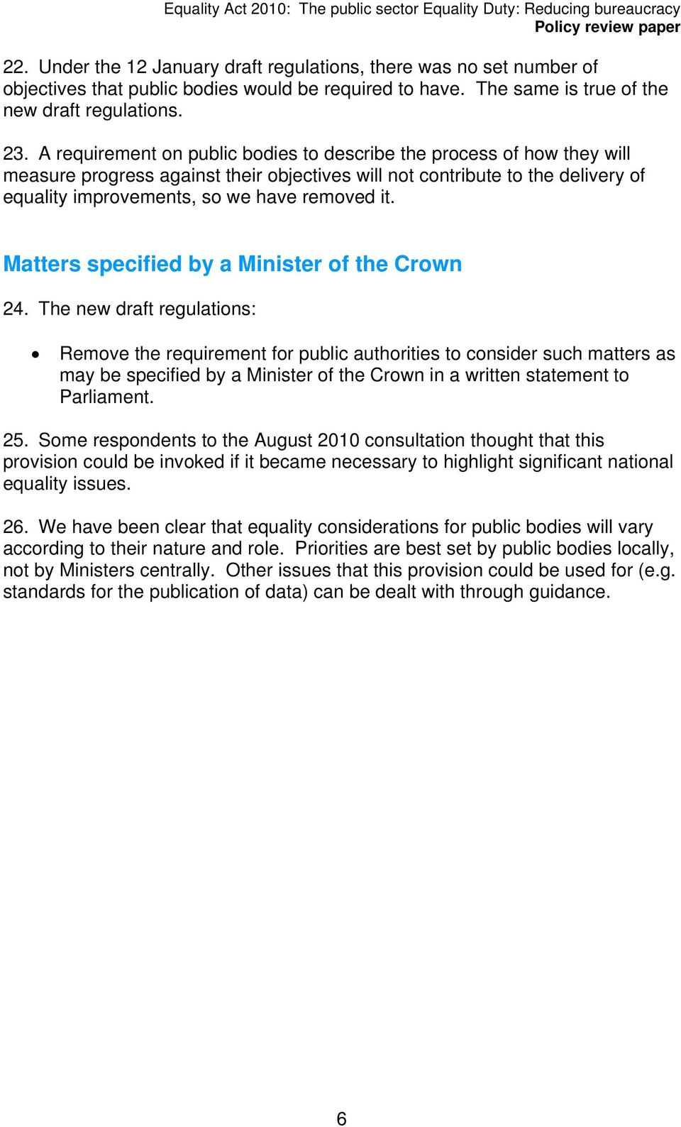 Matters specified by a Minister of the Crown 24.