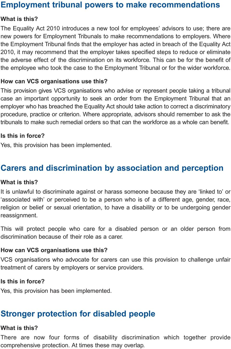 Where the Employment Tribunal finds that the employer has acted in breach of the Equality Act 2010, it may recommend that the employer takes specified steps to reduce or eliminate the adverse effect