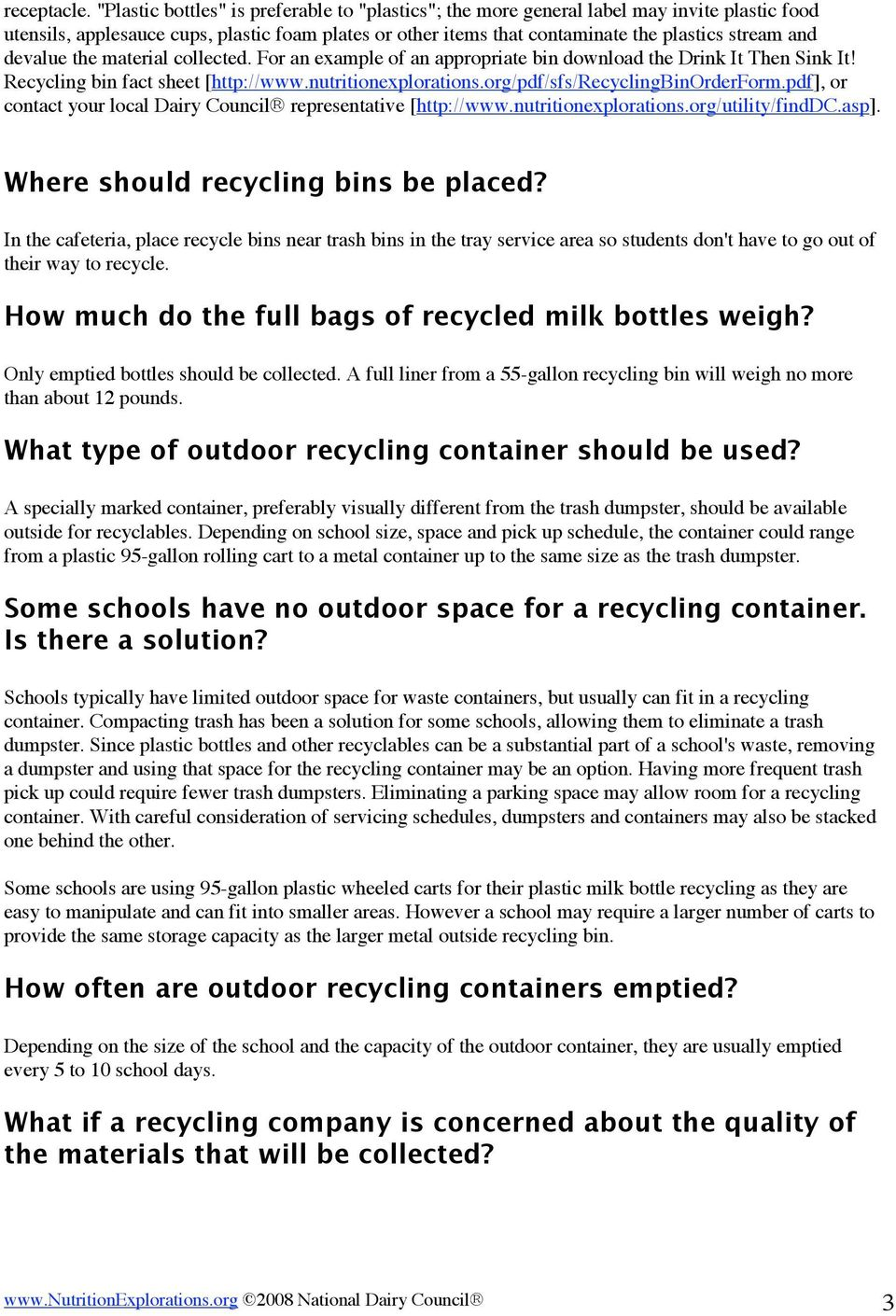 devalue the material collected. For an example of an appropriate bin download the Drink It Then Sink It! Recycling bin fact sheet [http://www.nutritionexplorations.org/pdf/sfs/recyclingbinorderform.