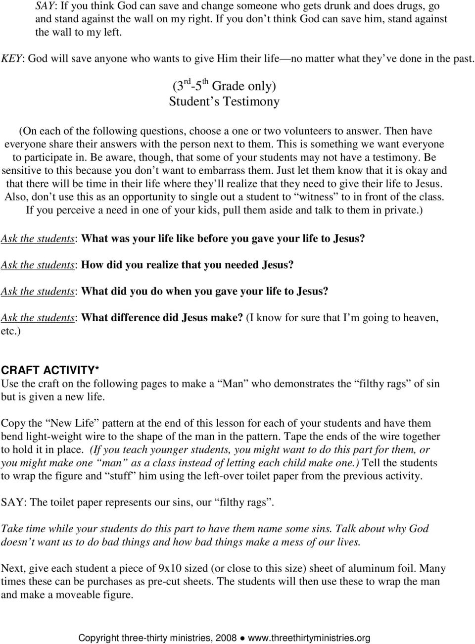 (3 rd -5 th Grade only) Student s Testimony (On each of the following questions, choose a one or two volunteers to answer. Then have everyone share their answers with the person next to them.