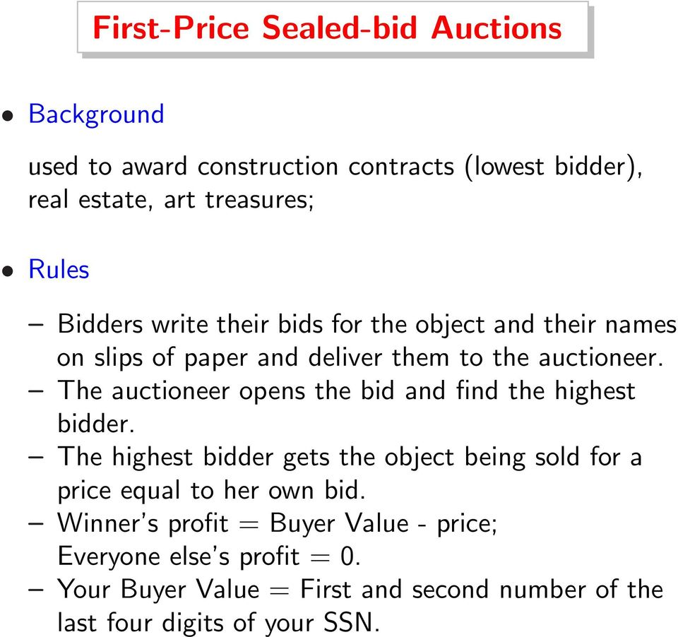 The auctioneer opens the bid and find the highest bidder.
