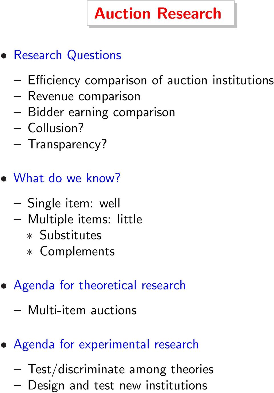 Single item: well Multiple items: little Substitutes Complements Agenda for theoretical