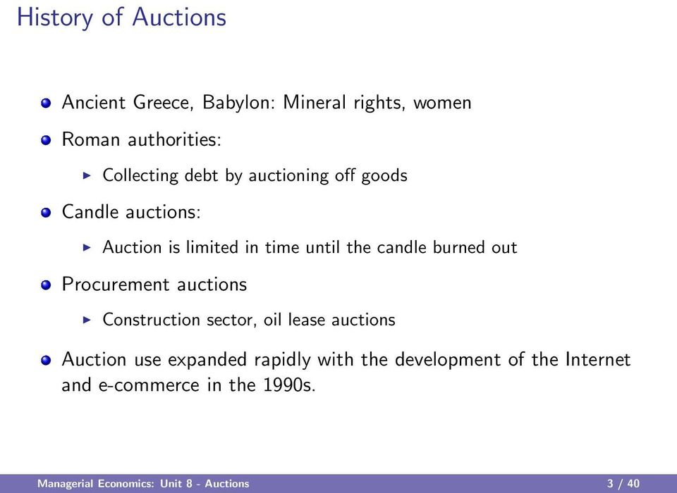 out Procurement auctions Construction sector, oil lease auctions Auction use expanded rapidly with