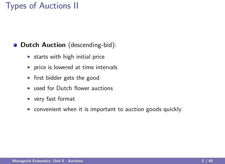 good used for Dutch flower auctions very fast format convenient when it is