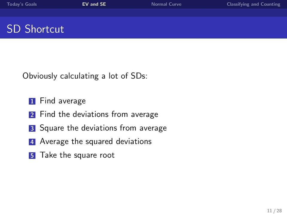 Square the deviations from average 4 Average the