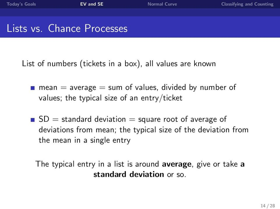 values, divided by number of values; the typical size of an entry/ticket SD = standard deviation =
