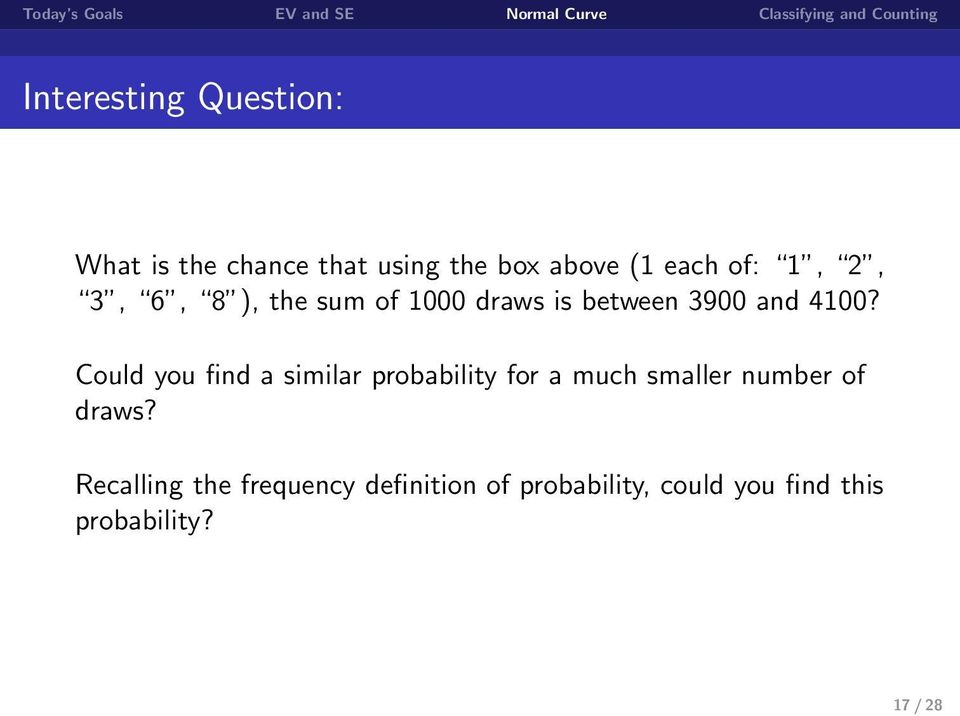 Could you find a similar probability for a much smaller number of draws?