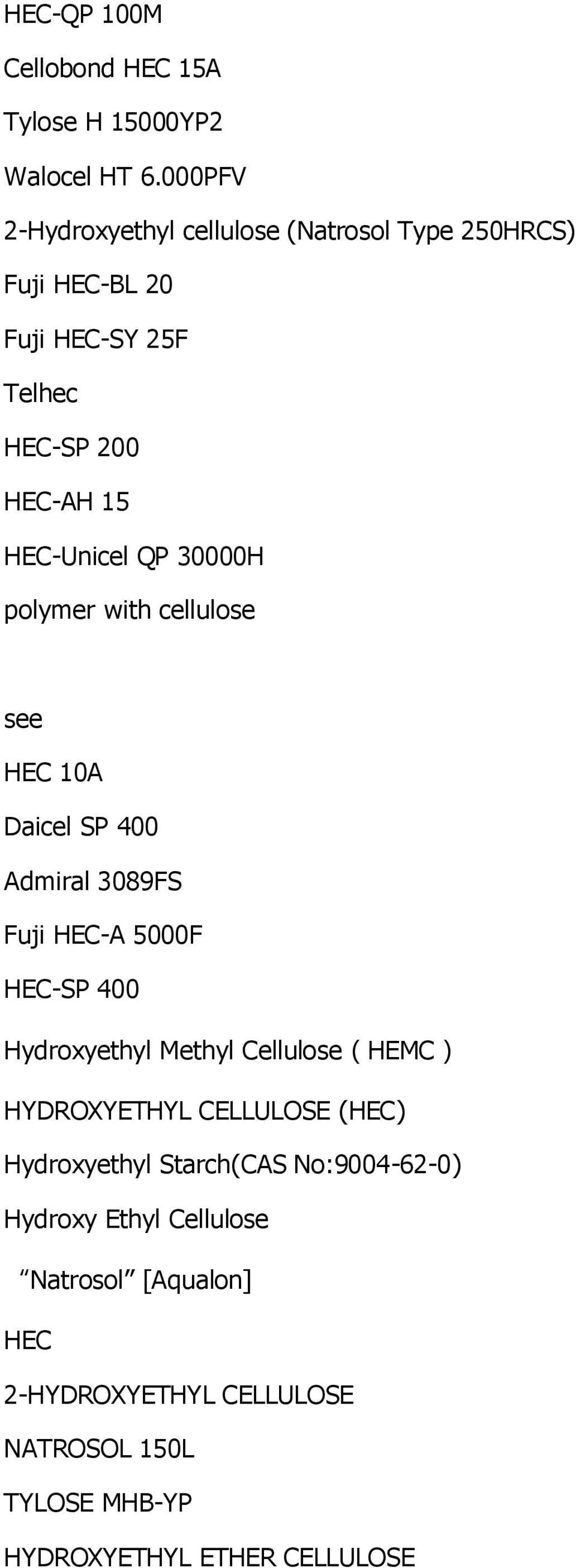 30000H polymer with cellulose see HEC 10A Daicel SP 400 Admiral 3089FS Fuji  HEC-A
