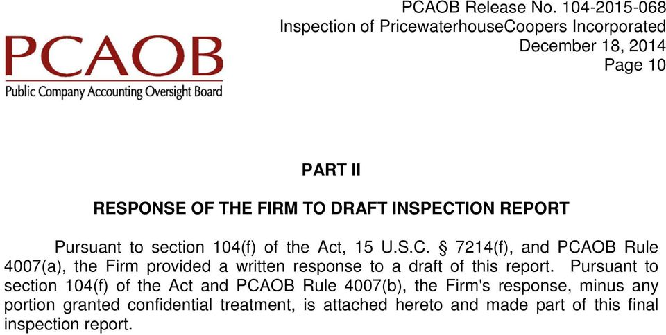 7214(f), and PCAOB Rule 4007(a), the Firm provided a written response to a draft of this report.