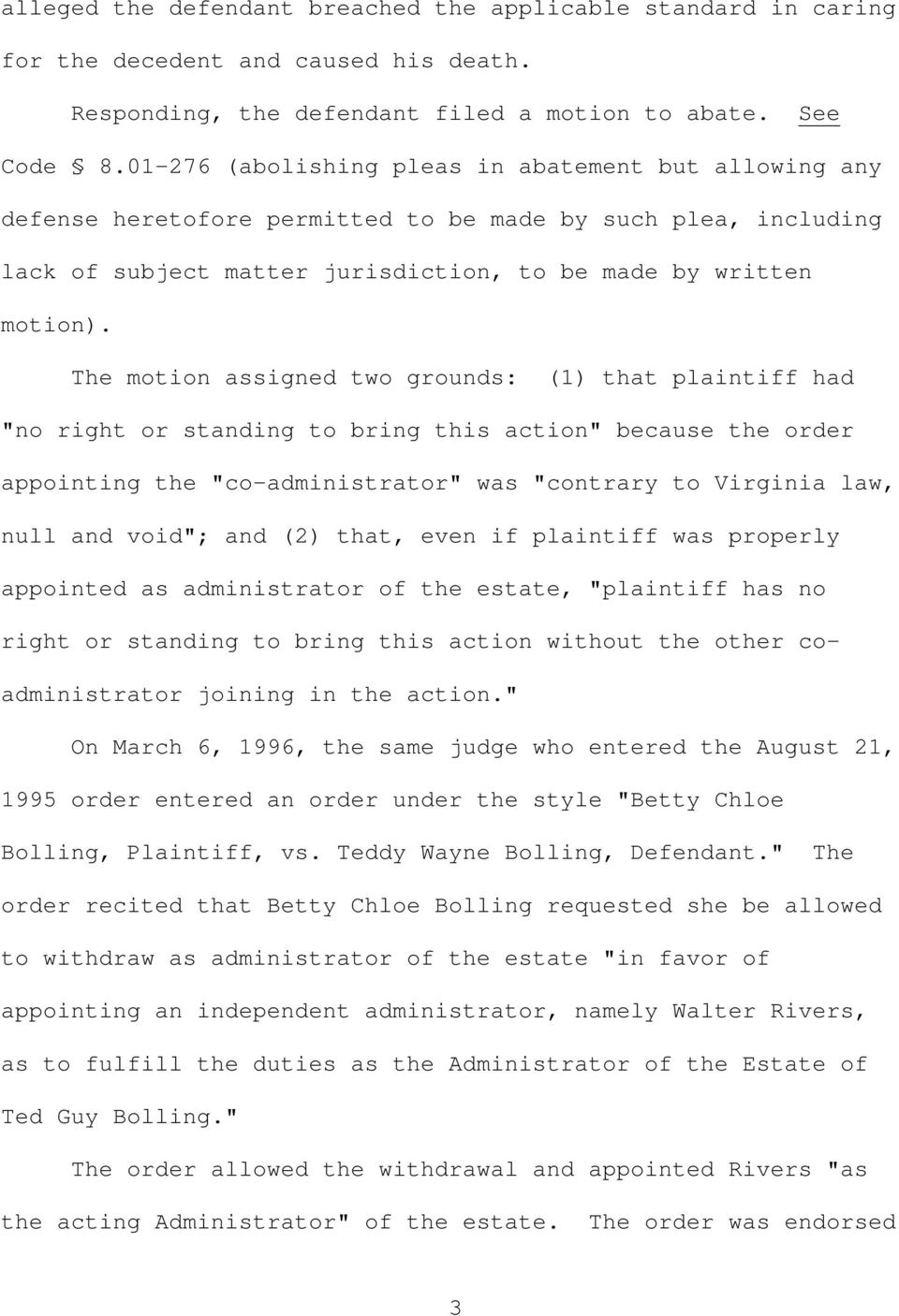 "The motion assigned two grounds: (1) that plaintiff had ""no right or standing to bring this action"" because the order appointing the ""co-administrator"" was ""contrary to Virginia law, null and void"";"