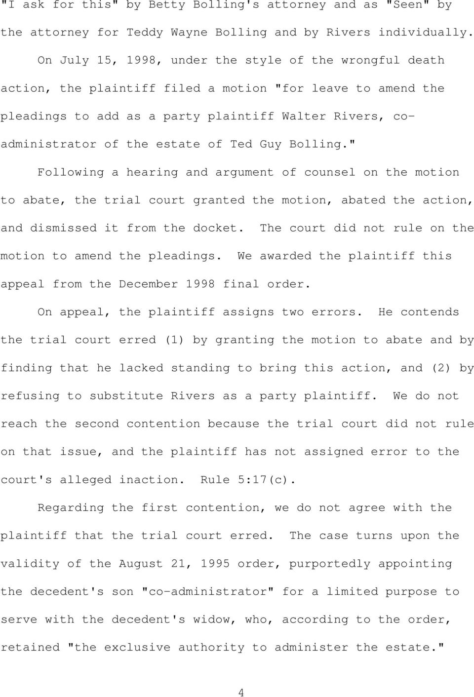"of Ted Guy Bolling."" Following a hearing and argument of counsel on the motion to abate, the trial court granted the motion, abated the action, and dismissed it from the docket."
