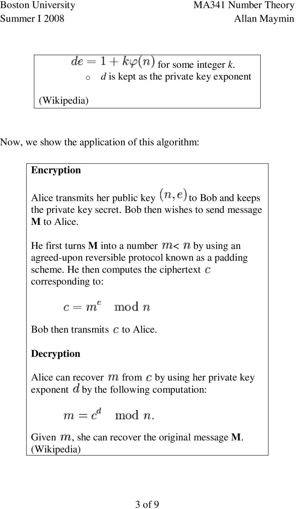 agreed-upon reversible protocol known as a padding scheme He then computes the ciphertext corresponding to: Bob then transmits to Alice Decryption