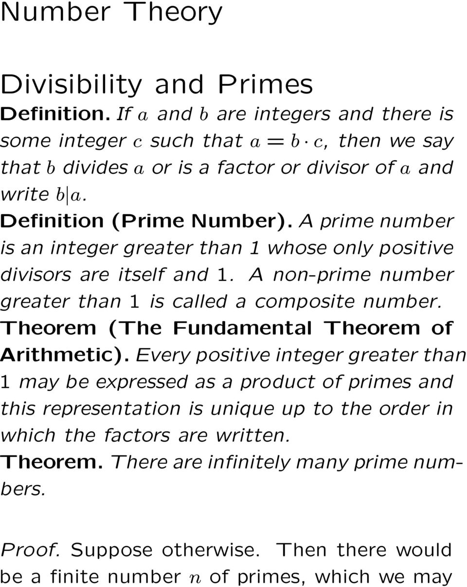A prime number is an integer greater than 1 whose only positive divisors are itself and 1. A non-prime number greater than 1 is called a composite number.