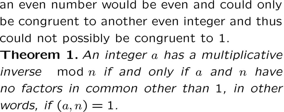 An integer a has a multiplicative inverse mod n if and only if a and