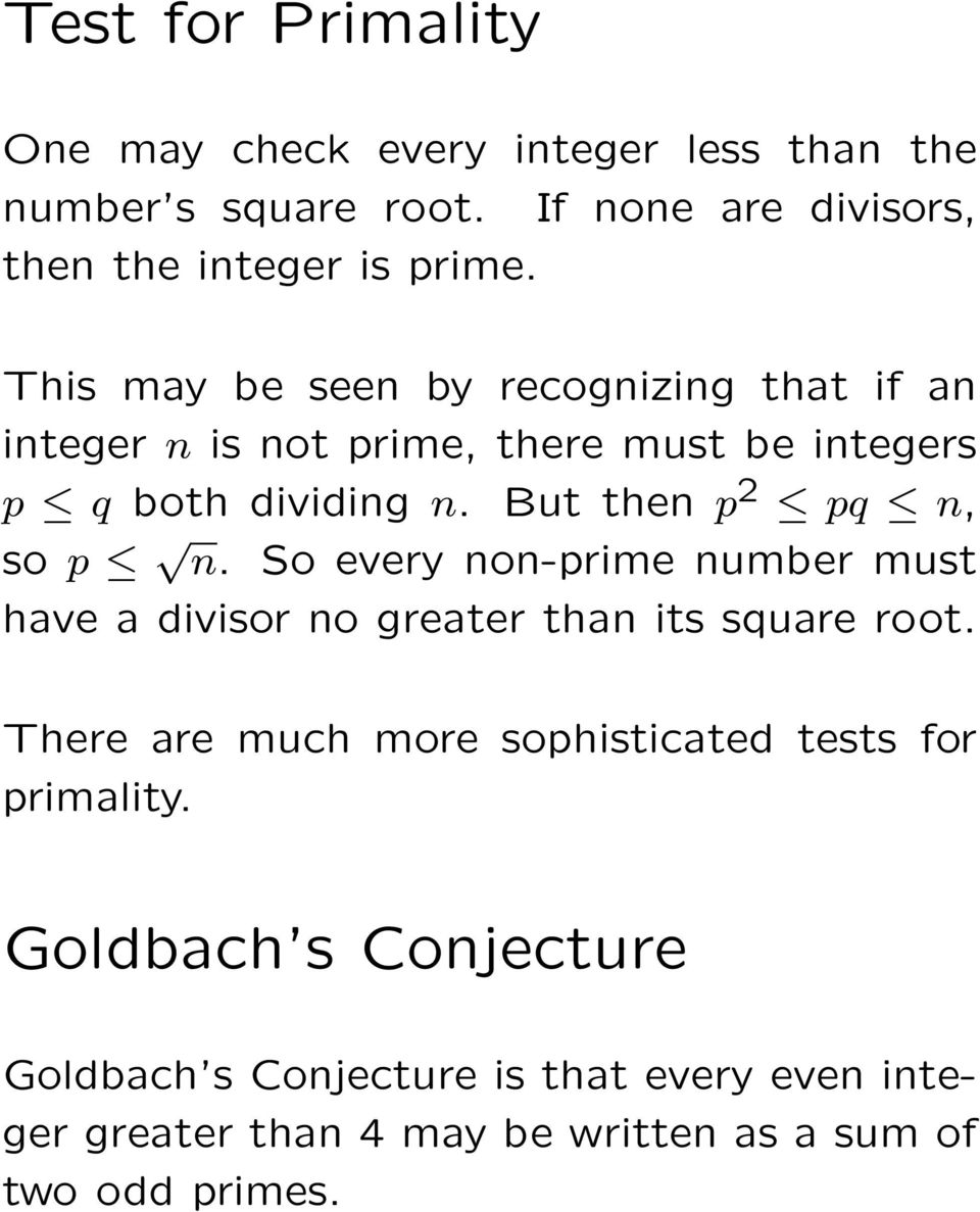 But then p 2 pq n, so p n. So every non-prime number must have a divisor no greater than its square root.