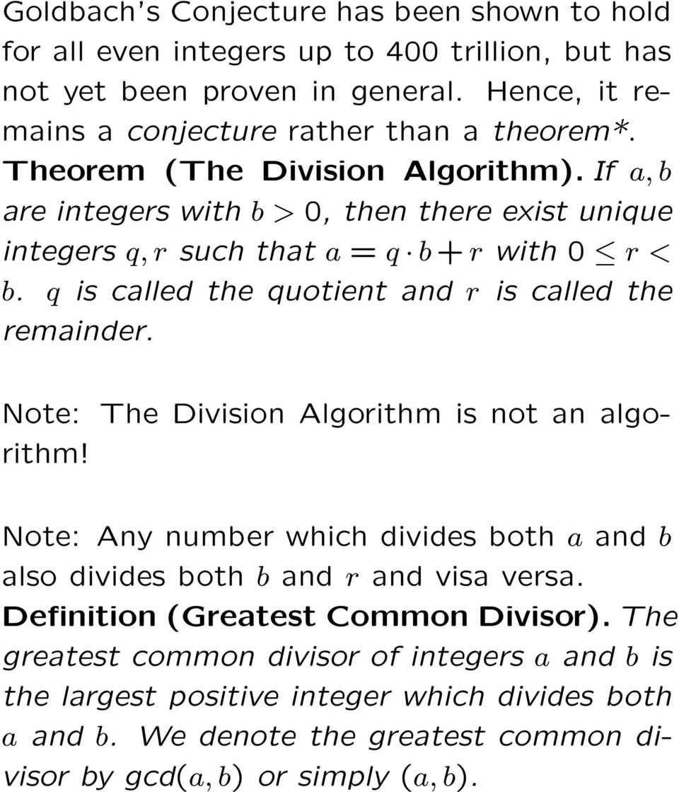 q is called the quotient and r is called the remainder. Note: The Division Algorithm is not an algorithm!