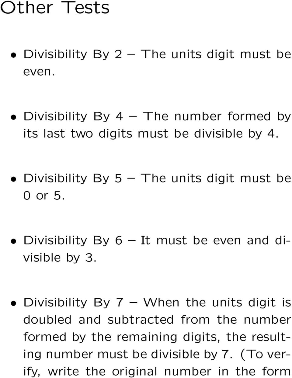 Divisibility By 5 The units digit must be 0 or 5. Divisibility By 6 It must be even and divisible by 3.