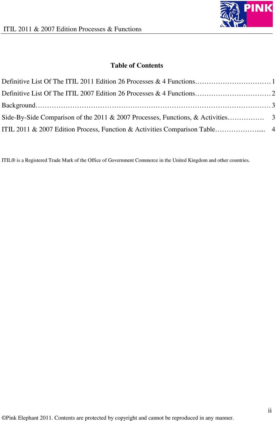 Processes, Functions, & Activities. 3 ITIL 2011 & 2007 Edition Process, Function & Activities Comparison Table.