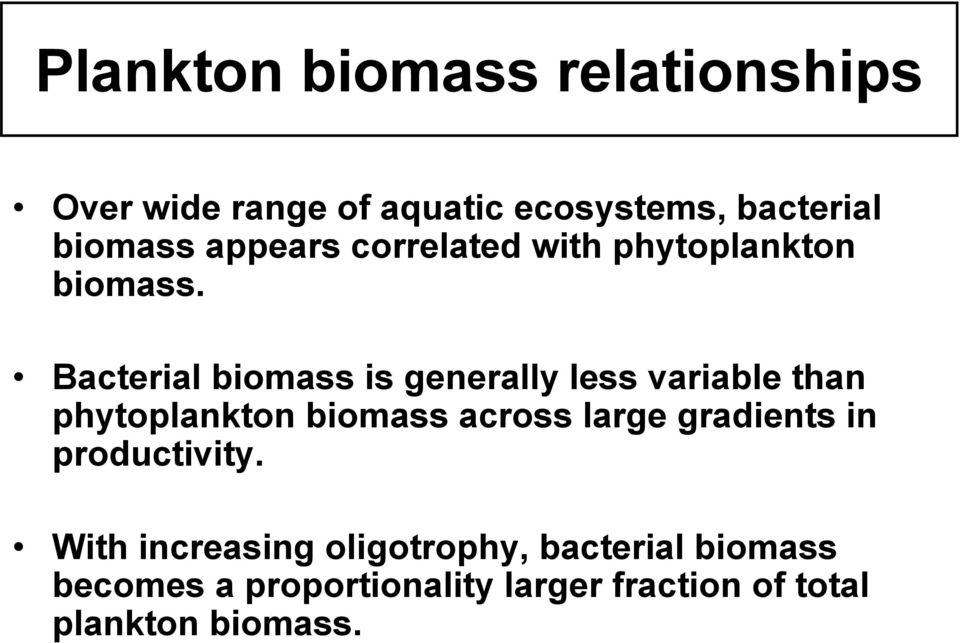 Bacterial biomass is generally less variable than phytoplankton biomass across large
